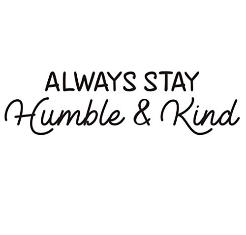 Always Stay Humble & Kind Quotes Inspirational Sticker Sayings and Lettering Wall Art Decal Removable,Kids Room Classroom Vinyl Decorations Black 