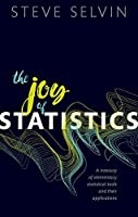 The Joy of Statistics: A Treasury of Elementary Statistical Tools and Their Applications