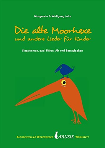 Die alte Moorhexe und andere Lieder für Kinder: von Margarete & Wolfgang Jehn
