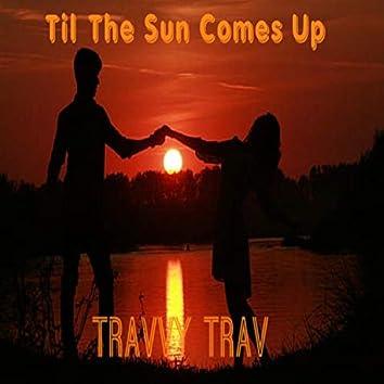Til the Sun Comes Up