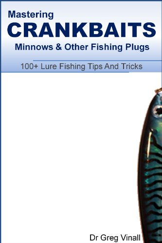 Mastering Crankbaits, Minnows And Other Fishing Plugs. 100+ Lure...
