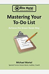 Mastering Your To-Do List - Achieve the Green Beret Way Kindle Edition