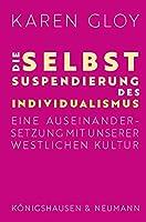 Die Selbstsuspendierung des Individualismus: Eine Auseinandersetzung mit unserer westlichen Kultur