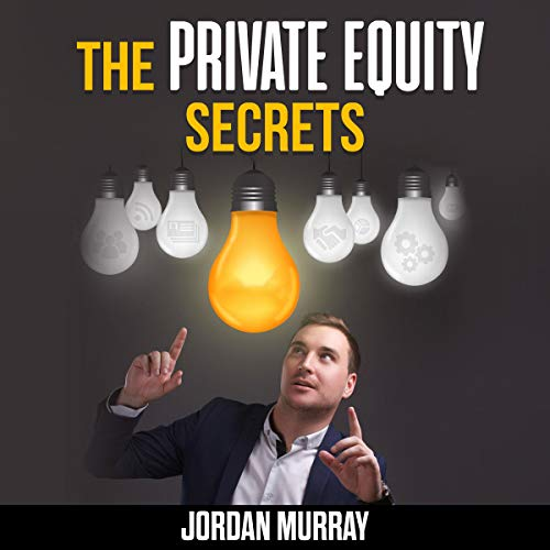The Private Equity Secrets: How the Business of Private Equity Works Titelbild