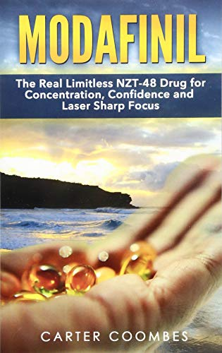 Modafinil: The Real Limitless NZT-48 Drug for Concentration, Confidence and Laser Sharp Focus [Booklet]