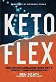 Keto Flex: The 4 Secrets to Reduce Inflammation, Burn Fat & Reboot Your Metabolism