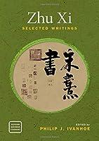 Zhu Xi: Selected Writings (Oxford Chinese Thought)