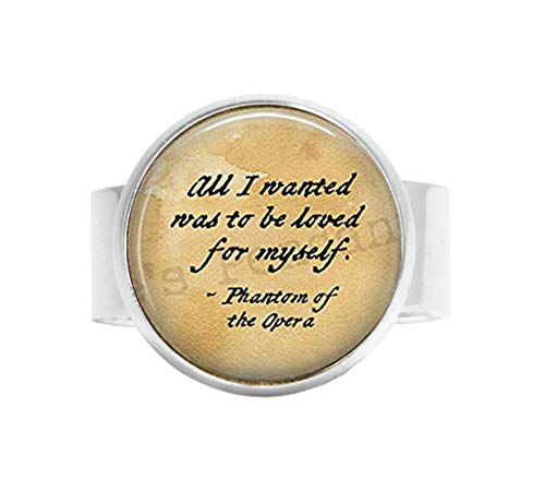 Qws All I Wanted was to be Loved for Myself – Gaston Leroux – Literarischer Schmuck – Phantom der Oper Zitat verstellbar – Bibel-Zitat – Religiöser Schmuck verstellbarer Ring