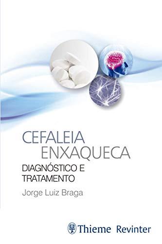Cefaleia Enxaqueca: Diagnóstico e Tratamento