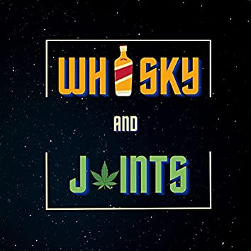Whisky And Joints