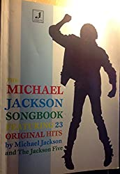 The Michael Jackson songbook: Featuring 23 original hits by Michael Jackson and The Jackson Five