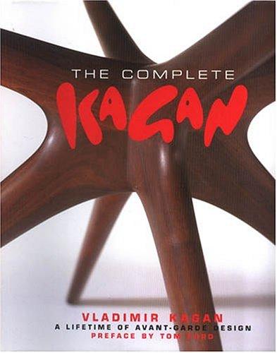 Hot Sale Complete Kagan: Vladimir Kagan--A Lifetime of Avant-Garde Design