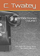 @280cStories Volume I: 280 Bytes in every story. No more. No less. (Volume One)