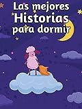 Las mejores Historias para dormir - Historias de 5 minutos: 20 Cuentos y Fábulas Mágicas. (Cuentos Infantiles 3 años)