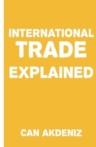 International Trade Explained: Simple Textbooks (Volume 1)