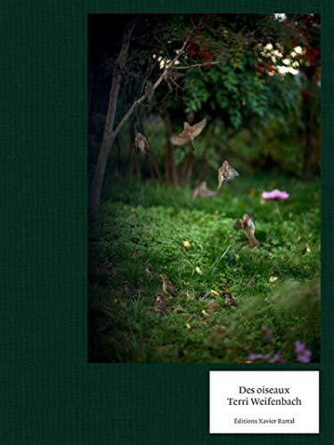 Terri Weifenbach - Des Oiseaux - Lesaffre, Guilhem