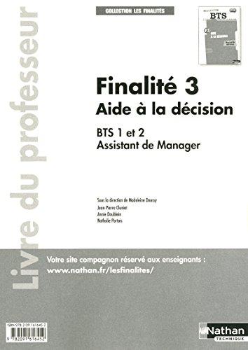 Finalité 3 Aide à la décision BTS Assistante de manager 1re et 2e années: Livre du professeur