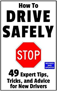 How to Drive Safely: 49 Expert Tips, Tricks, and Advice for New, Teen Drivers