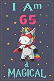 I Am 65 And Magical: Unicorn Magical Sketchbook Christmas gift or Special surprise idea. Birthday Journal Gift Idea for 65-Year-Old Girl and Boys, 6x9 ... . Happy 65th Makes a great birthday book.