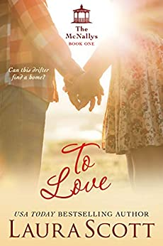 To Love: A Sweet Small Town Irish Family Romance (The McNally Series Book 1) by [Laura Scott]
