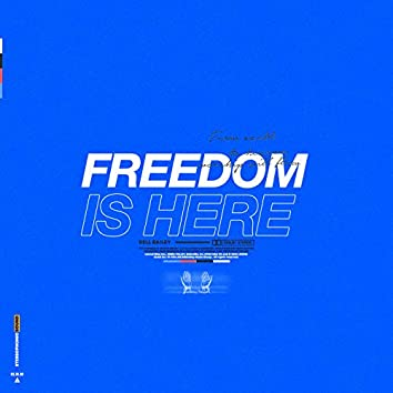Freedom Is Here