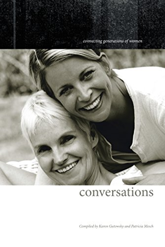 Conversations: Connecting Generations of Women (English Edition)