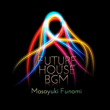 Future House Bgm