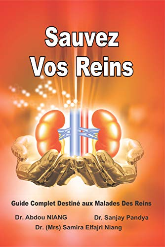 Couverture du livre Sauvez Vos Reins - Guide Complet Destiné aux Malades Des Reins: Save Your Kidneys (French Edition)