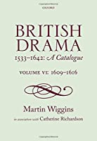 British Drama 1533-1642: A Catalogue: 1609-1616