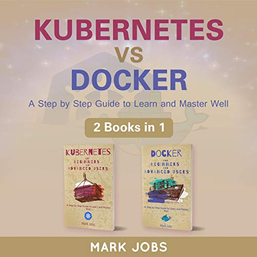 Kubernetes vs Docker: A Step by Step Guide to Learn and Master Well Titelbild
