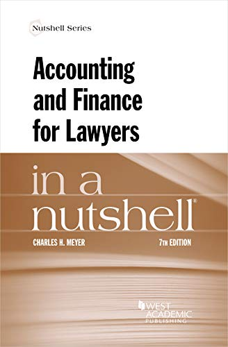 Compare Textbook Prices for Accounting and Finance for Lawyers in a Nutshell Nutshells 7 Edition ISBN 9781647083007 by Meyer, Charles