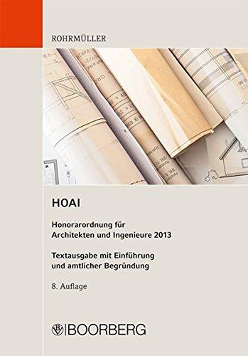 HOAI: Honorarordnung für Architekten und Ingenieure 2013, Textausgabe mit Einführung und amtlicher Begründung