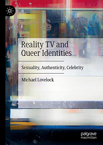 Reality TV and Queer Identities: Sexuality, Authenticity, Celebrity (English Edition)