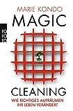 Magic Cleaning: Wie richtiges Aufräumen Ihr Leben...