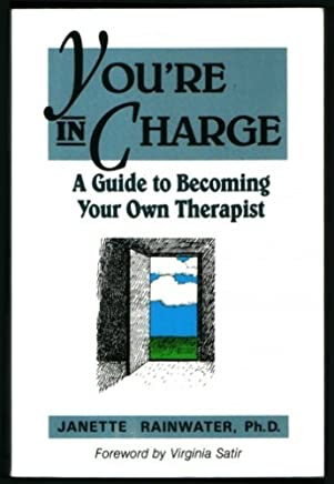 Youre in Charge: A Guide to Becoming Your Own Therapist