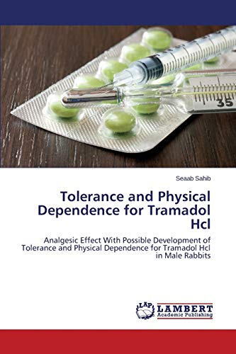 Sahib, S: Tolerance and Physical Dependence for Tramadol Hcl