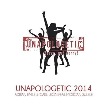 Unapologetic 2014 (feat. Morgan Sulele)