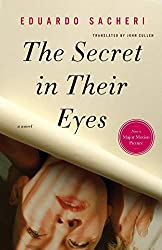 Books Set In Argentina, The Secret in Their Eyes by Eduardo Sacheri - argentina books, argentina novels, argentina literature, argentina fiction, argentina, argentine authors, argentina travel, best books set in argentina, popular argentina books, argentina reads, books about argentina, argentina reading challenge, argentina reading list, argentina culture, argentina history, argentina travel books, argentina books to read, novels set in argentina, books to read about argentina, argentina packing list, south america books, book challenge, books and travel, travel reading list, reading list, reading challenge, books to read, books around the world
