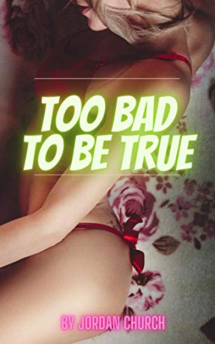 Too Bad To Be True: An African-American Domme Uses Interracial Porn and Sexual Domination To Take The Freedom of Her White Neighbor (Black Dominatrix Neighbor Book 2)