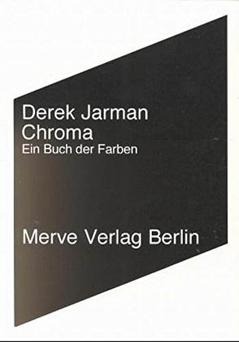 Chroma: Ein Buch der Farben (Internationaler Merve Diskurs)