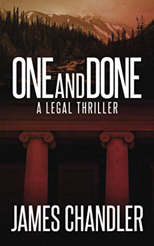 Compare Textbook Prices for One and Done: A Legal Thriller Sam Johnstone  ISBN 9781648751011 by Chandler, James
