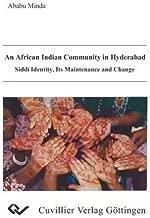 An African Indian Communityin Hyderabad. Siddi Identity, Its maintenance and Change