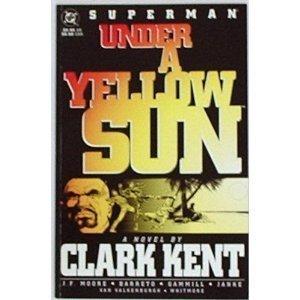 Superman: Under a Yellow Sun: A Novel by Clark Kent (Superman) - Book  of the Superman: One-Shots
