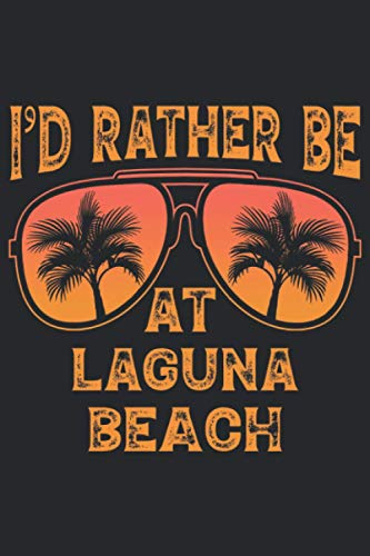 I'd Rather Be At Laguna Beach: 6x9 Lined Notebook, Journal, or Diary Gift - 120 Pages - Vintage Retro Sunglasses Summer Palm Tree Themed Book
