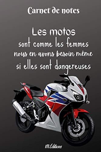 Les motos sont comme les femmes ! nous en avons besoin même si elles sont dangereuses: Moto | humour motards | cadeau pour passionné de moto, ... pot de départ collègue | 120 pages lignées |