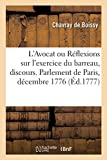 L'Avocat Ou Réflexions Sur l'Exercice Du Barreau, Discours (Littérature) (French Edition)