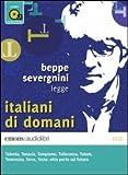 Italiani di domani letto da Beppe Severgnini. Audiolibro. CD Audio formato MP3