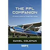 The PPL Companion: 45 Lessons to Guide You Through Flight Training (English Edition)