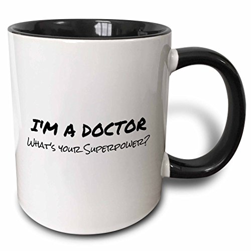 3dRose I'm A Doctor-What's Your Superpower-Funny Medical Profession Gift Two Tone Mug, 11 oz, Black