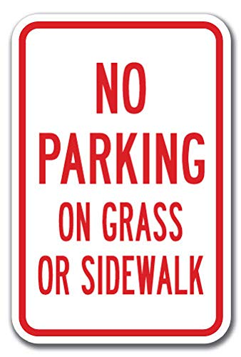 "No Parking On Grass Or Sidewalk Sign 12"" x 18"" Heavy Gauge Aluminum Signs"